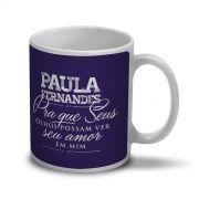 Caneca Paula Fernandes Pra Que Seus Olhos Possam Ver